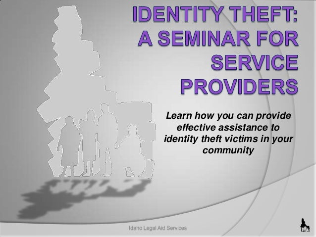 Learn how you can provide effective assistance to identity theft victims in your community