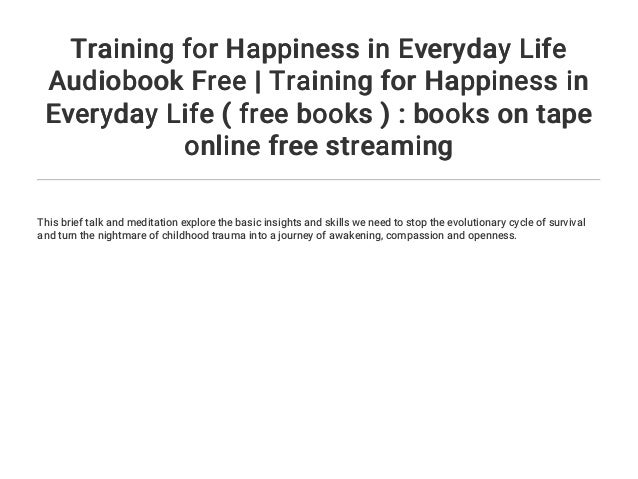 Training For Happiness In Everyday Life Audiobook Free Training For