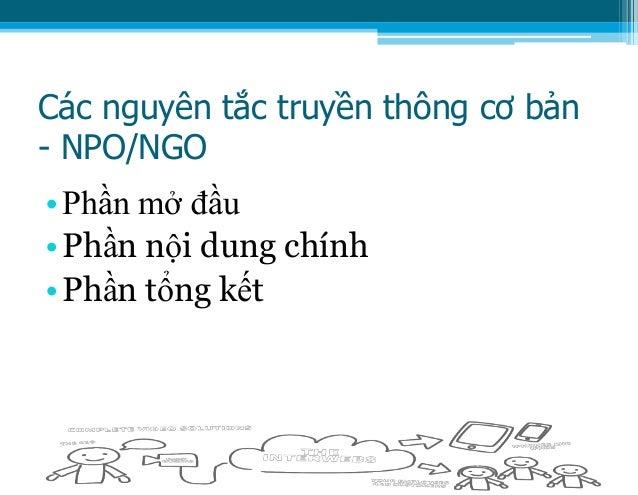 Các nguyên tắc truyền thông cơ bản - NPO/NGO •Phần mở đầu •Phần nội dung chính •Phần tổng kết