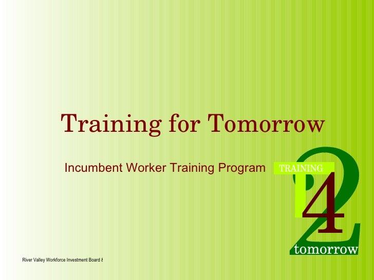 Training for Tomorrow Incumbent Worker Training Program