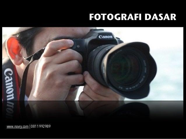 FOTOGRAFI DASAR www.novry.com | 0811 992989