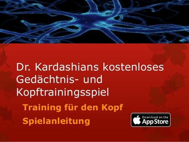 Dr. Kardashians kostenloses Gedächtnis- und Kopftrainingsspiel Training für den Kopf Spielanleitung