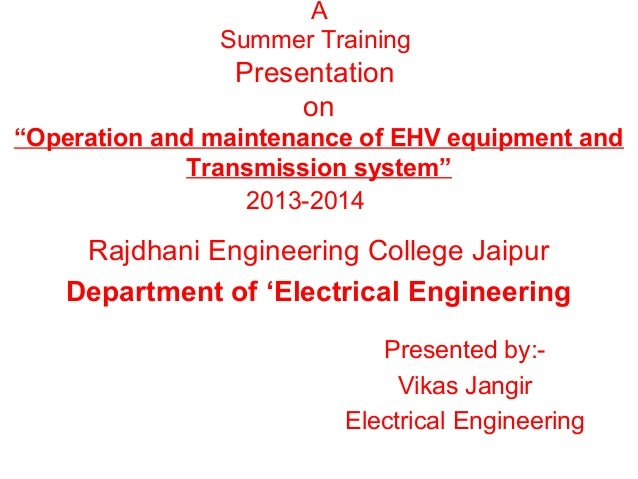 "A Summer Training  Presentation on ""Operation and maintenance of EHV equipment and Transmission system"" 2013-2014  Rajdhan..."