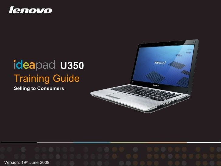 Training Guide U350 Version: 19 th  June 2009 Selling to Consumers
