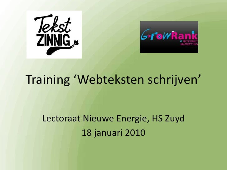 Training 'Webteksten schrijven'<br />Lectoraat Nieuwe Energie, HS Zuyd<br />18 januari 2010<br />