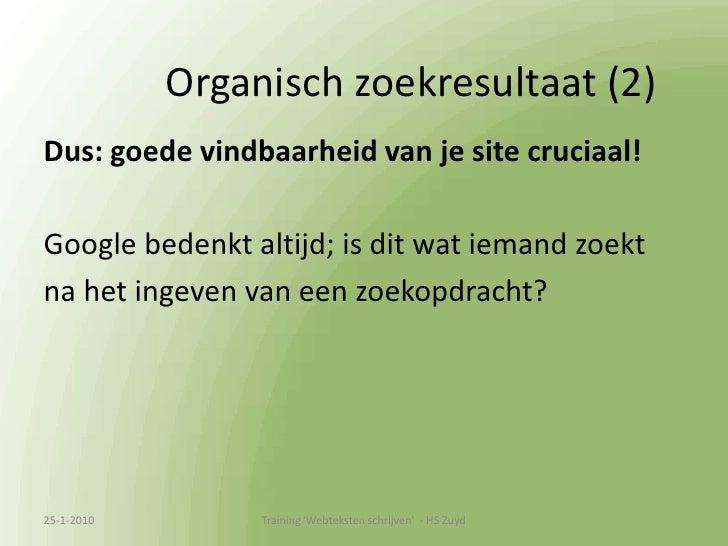 Voorbeeld eigen site (2)<br />13-1-2010<br />Training &apos;Webteksten schrijven&apos;  - HS Zuyd<br />Wat valt jullie op ...