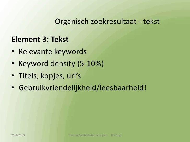 Organisch zoekresultaat (1)<br />Feiten Google zoekresultaat:<br />41% zoekers bekijkt alleen de 1e pagina <br />25% bekij...