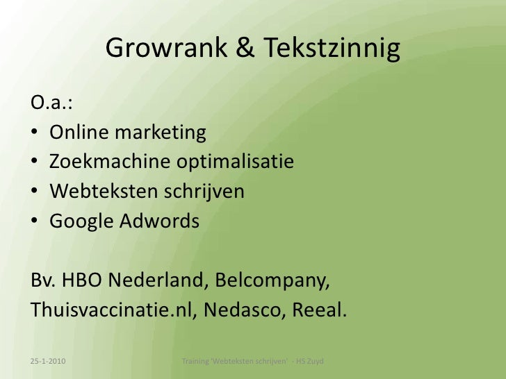 Growrank & Tekstzinnig<br />O.a.:<br />Online marketing<br />Zoekmachine optimalisatie<br />Webteksten schrijven<br />Goog...