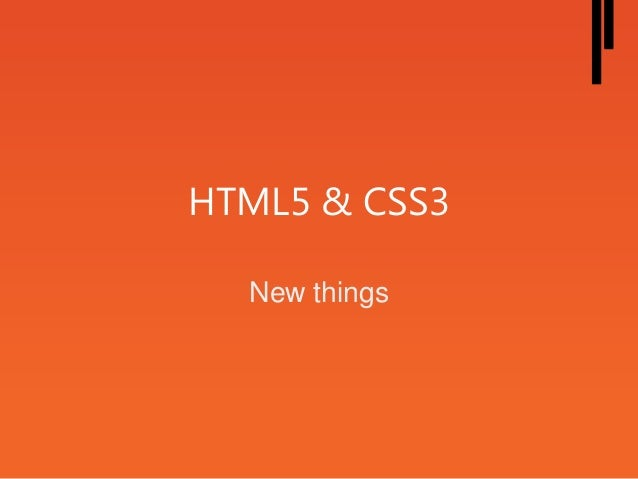 HTML5 & CSS3 New things