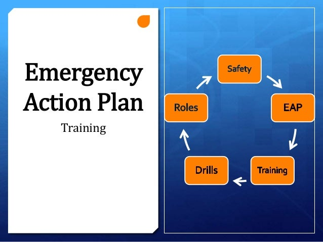 Emergency Action Plan Training II – Emergency Action Plan