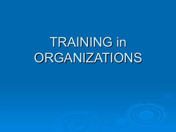 TRA I N I NG  in ORGANIZATIONS