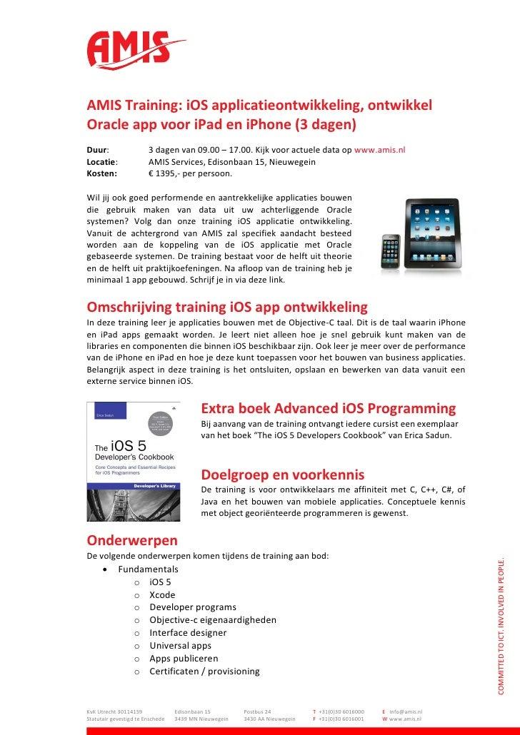 AMIS Training: iOS applicatieontwikkeling, ontwikkelOracle app voor iPad en iPhone (3 dagen)Duur:                   3 dage...