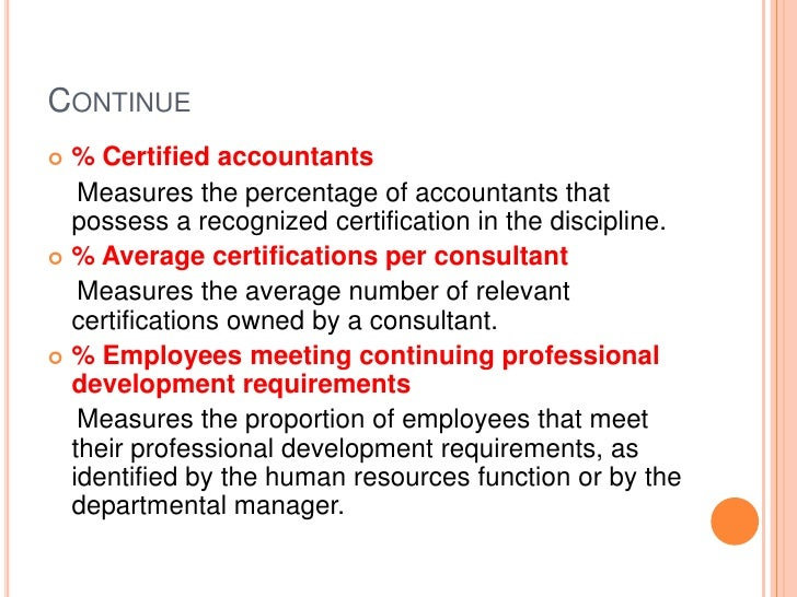 Continue<br />% Certified accountants <br />    Measures the percentage of accountants that possess a recognized certifica...