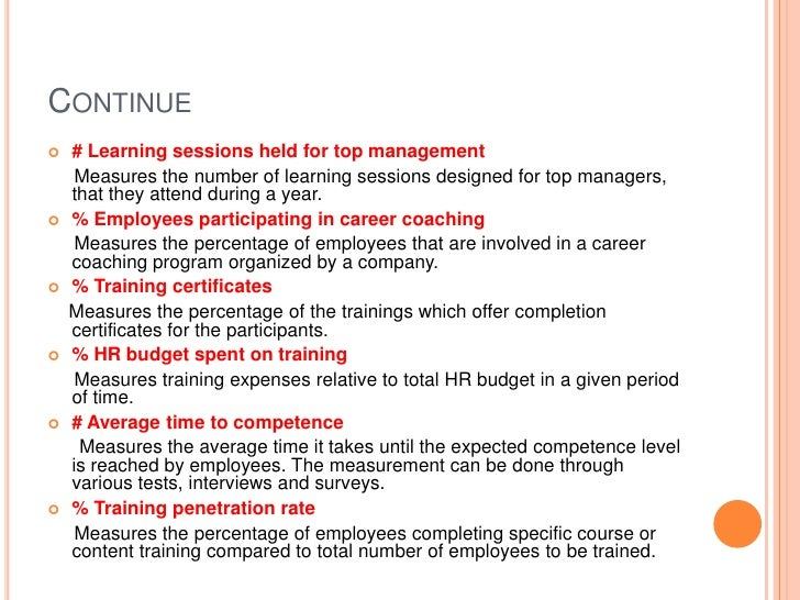 Continue<br /># Learning sessions held for top management<br />     Measures the number of learning sessions designed for ...