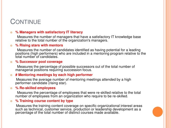 Continue<br />% Managers with satisfactory IT literacy<br />       Measures the number of managers that have a satisfactor...