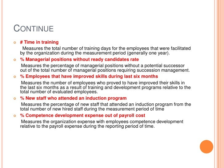 Continue<br /># Time in training <br />       Measures the total number of training days for the employees that were facil...
