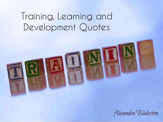 training learning anddevelopment quotes