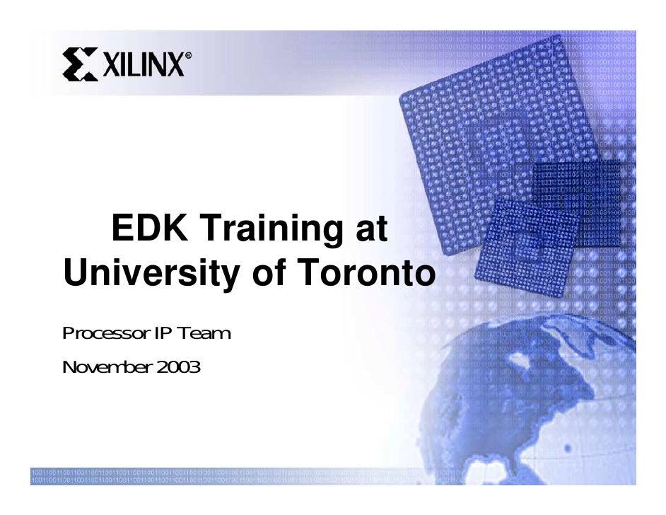 EDK Training at University of Toronto Processor IP Team November 2003