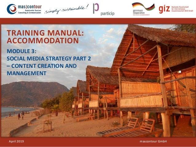 © Consortium: Particip /mascontour GmbH TRAINING MANUAL: ACCOMMODATION MODULE 3: SOCIAL MEDIA STRATEGY PART 2 – CONTENT CR...