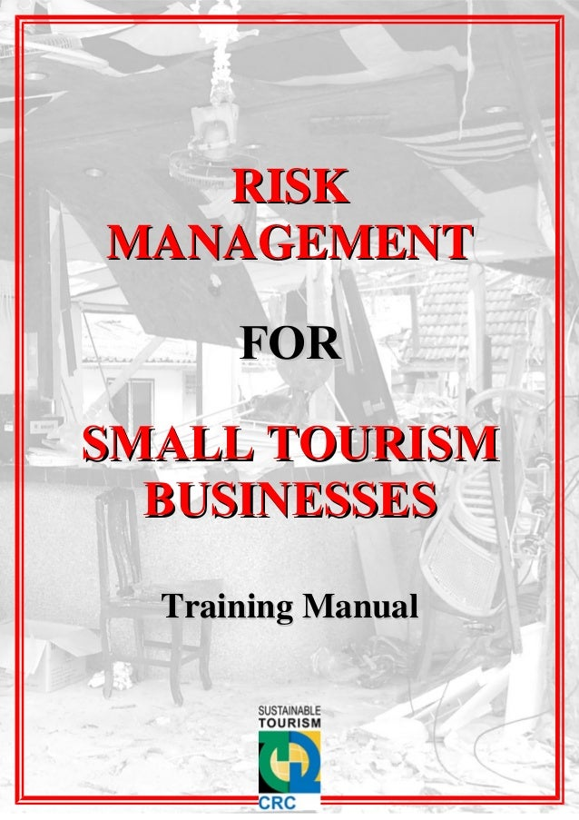 RISKMANAGEMENT      FORSMALL TOURISM  BUSINESSES  Training Manual