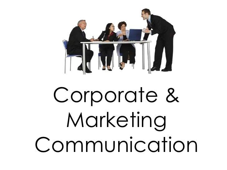 Corporate & Marketing Communication<br />