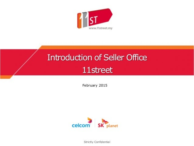 Introduction of Seller Office 11street February 2015 Strictly Confidential