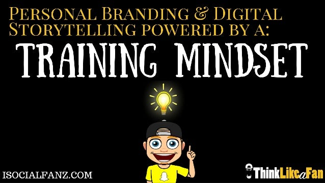 Personal Branding and Digital Storytelling Powered by a Training Mindset