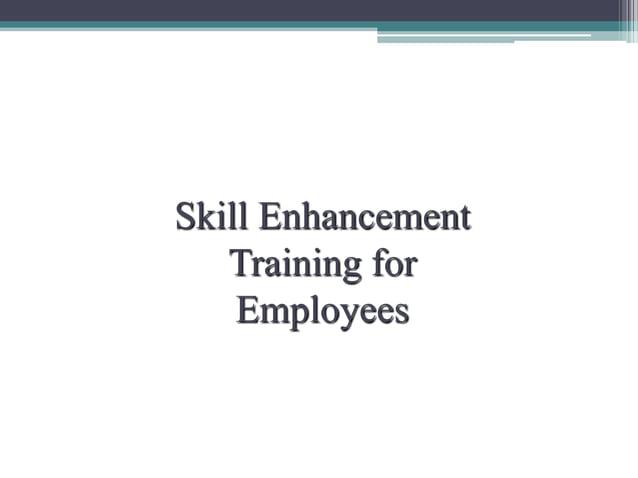 Skill Enhancement Training for Employees