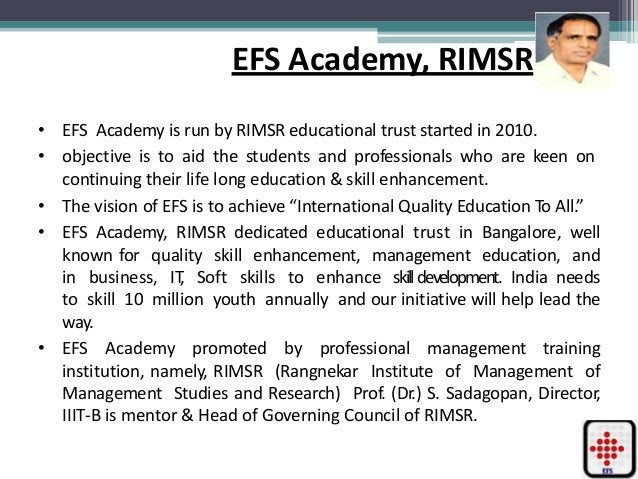 EFS Academy, RIMSR • EFS Academy is run by RIMSR educational trust started in 2010. • objective is to aid the students and...