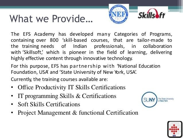 What we Provide… The EFS Academy has developed many Categories of Programs, containing over 800 'skill-based courses, that...