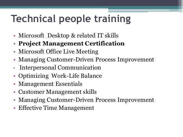 Technical people training • Microsoft Desktop & related IT skills • Project Management Certification • Microsoft Office Li...