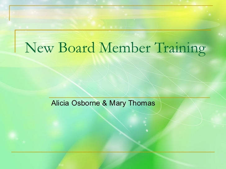 New Board Member Training Alicia Osborne & Mary Thomas