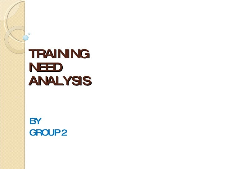 TRAINING  NEED  ANALYSIS BY GROUP 2
