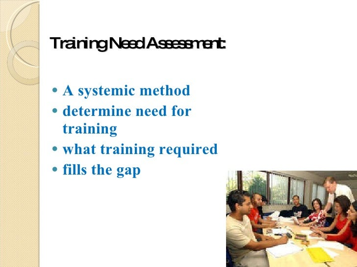 training need analysis essay 2 Methods of needs identification - the process the following paragraphs describe ten important steps in training needs identification and analysis.
