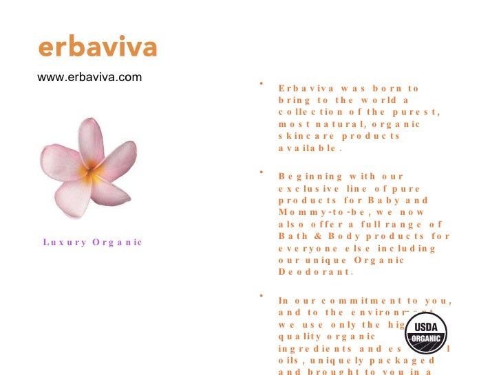 <ul><li>Erbaviva was born to bring to the world a collection of the purest, most natural, organic skincare products availa...