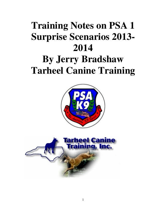 Training Notes on PSA 1 Surprise Scenarios 20132014 By Jerry Bradshaw Tarheel Canine Training  1