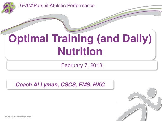 TEAM Pursuit Athletic Performance    Optimal Training (and Daily)             Nutrition                                 Fe...