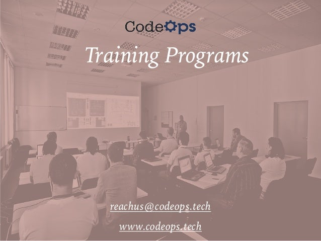 Training Programs reachus@codeops.tech www.codeops.tech