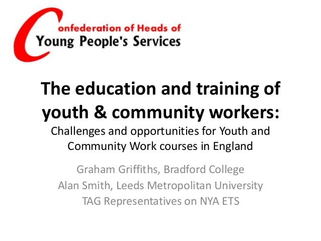 The education and training of youth & community workers: Challenges and opportunities for Youth and Community Work courses...