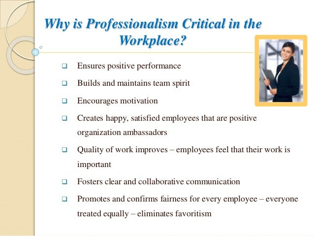 10. Why Is Professionalism Critical In The Workplace?  Professionalism In The Workplace