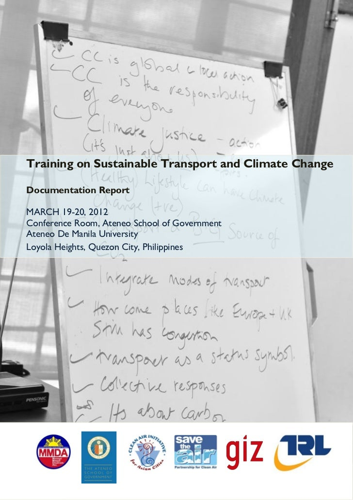 Training on Sustainable Transport and Climate ChangeDocumentation ReportMARCH 19-20, 2012Conference Room, Ateneo School of...