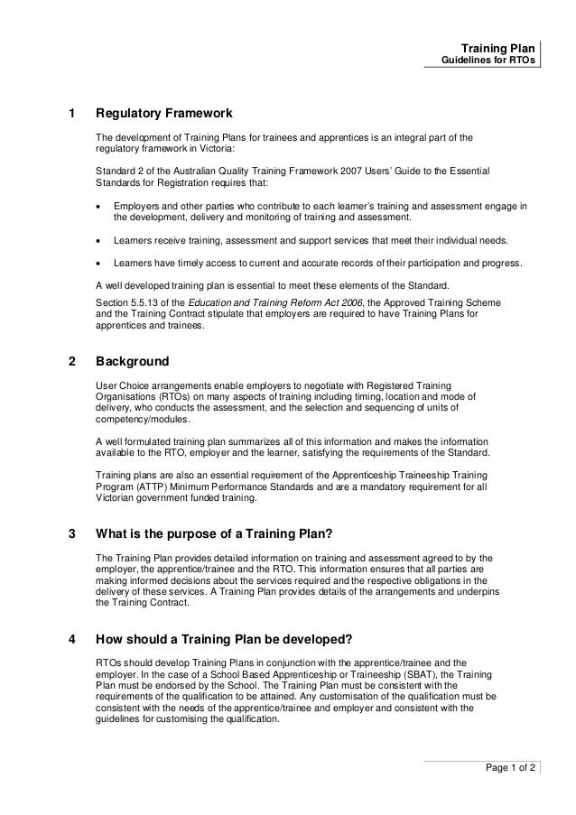 Training Plan Guidelines for RTOs Page 1 of 2 1 Regulatory Framework The development of Training Plans for trainees and ap...