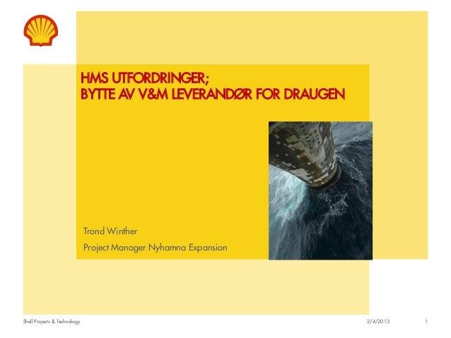 HMS UTFORDRINGER;                              BYTTE AV V&M LEVERANDØR FOR DRAUGEN                              Trond Wint...