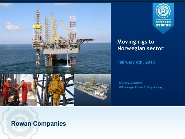 Moving rigs to                  Norwegian sector                  February 6th, 2013                  Kristin L. Dragsund ...