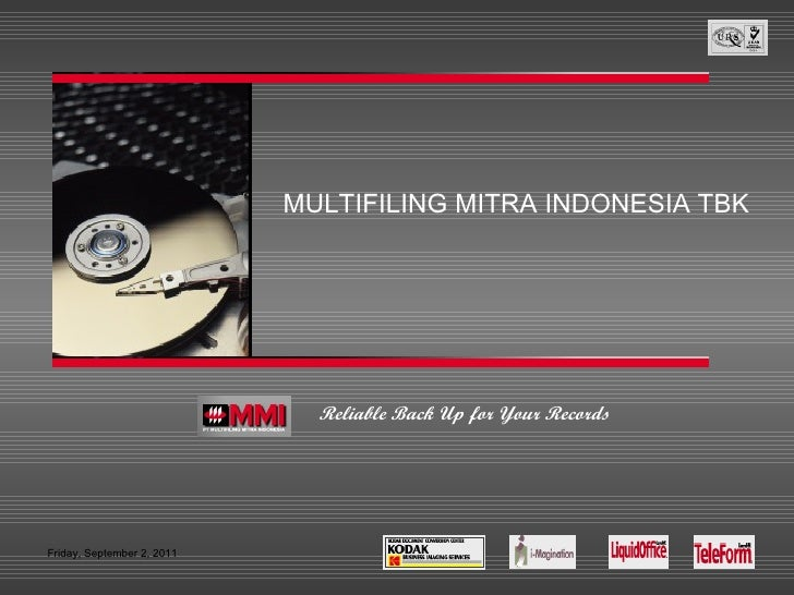 MULTIFILING MITRA INDONESIA  TBK Friday, September 2, 2011 Reliable Back Up for Your Records