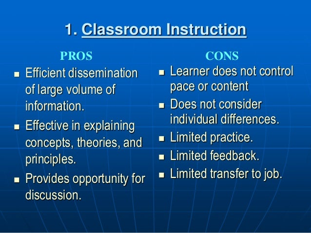 1. Classroom Instruction  Efficient dissemination of large volume of information.  Effective in explaining concepts, the...