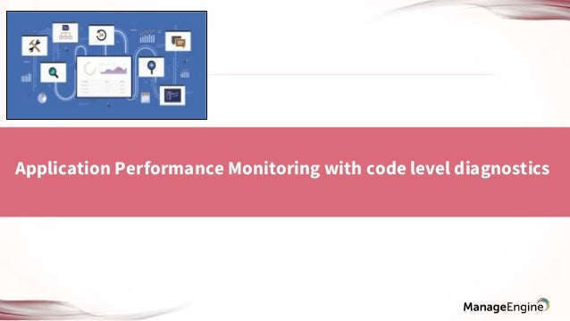 Application Performance Monitoring with code level diagnostics