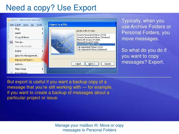 Training presentation outlook 2007 manage your mailbox 3-move or copy messages to personal folders
