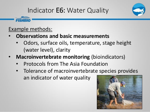 Indicator E6: Water Quality Example methods: • Observations and basic measurements • Odors, surface oils, temperature, sta...