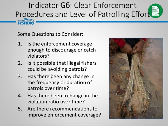 1. Is the enforcement coverage enough to discourage or catch violators? 2. Is it possible that illegal fishers could be av...